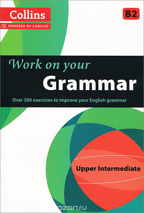 "Скачать книгу ""Collins Work on Your Grammar: Upper Intermediate B2"""